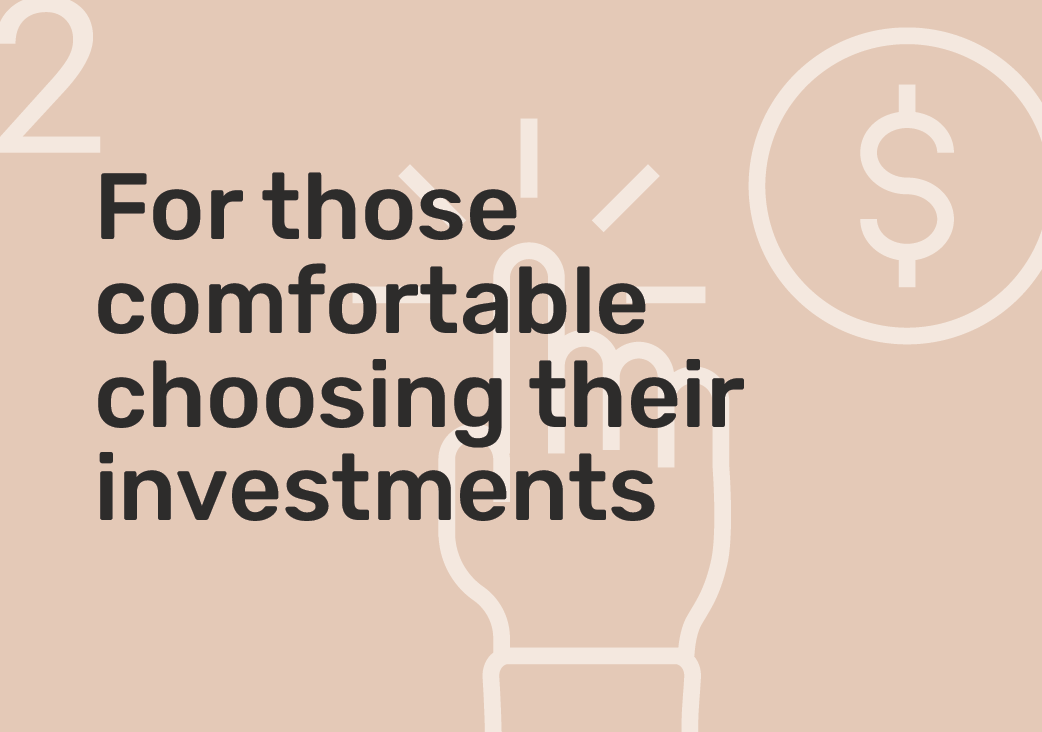 For those comfortable choosing their investments