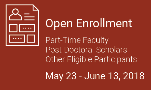 open enrollment for part-time faculty, post-doctoral scholars, and other eligible participants